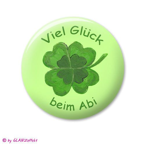 Button ♥ Viel Glück beim ABI ♥ Glücksklee ♥  von KUNSTgedrucktes vom Atelier GLANZeffekt auf DaWanda.com