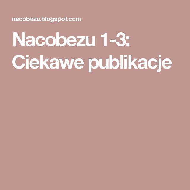 Nacobezu 1-3: Ciekawe publikacje
