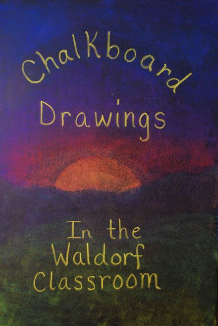 chalkboard drawings on of the things that draws me to Waldorf education--the beautiful care of the spirit of the child through art and stories