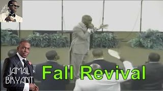Pastor Jamal Bryant Minitries Sermons 2016 - Fall Revival 2013The City with Dr Jamal Bryant Pt 2