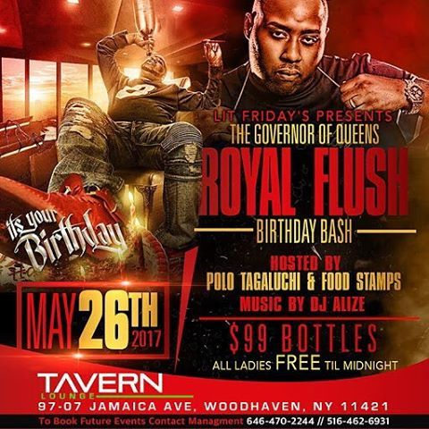 Lit Friday's presents  the governor of Queens @ROYALFLUSH BIRTHDAY BASH Hosted by @polo_tagaluchi &  Food Stamps Music by @iamdjalize $99 bottles  All ladies free til midnight  May26th @tavernlounge  9707 Jamaica ave queens  And now booking FREE BIRTHDAY parties for this event text or call now to RSVP 5164626931 #Queens #tavernlounge #flushing #lefrakcity #queensbridge #qb #ravenswood #jamaica #partytime #partymusic #fridaymay26th������ #djalize #iamdjalize #djalizenyc #ladiesnite #nyc…