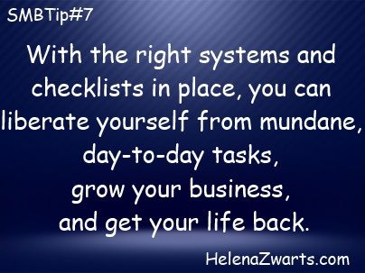 With the right systems and checklists in place, you can liberate yourself from mundane, day-to-day tasks, grow your business and get your life back