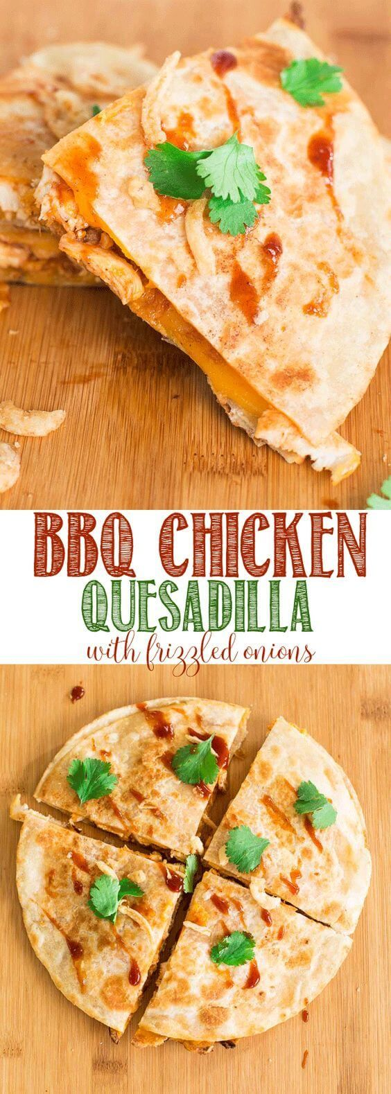 nice BBQ Chicken Quesadilla with Frizzled Onions