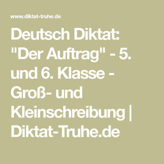 """Deutsch Diktat: """"Der Auftrag"""" - 5. und 6. Klasse - Groß- und Kleinschreibung   Diktat-Truhe.de"""