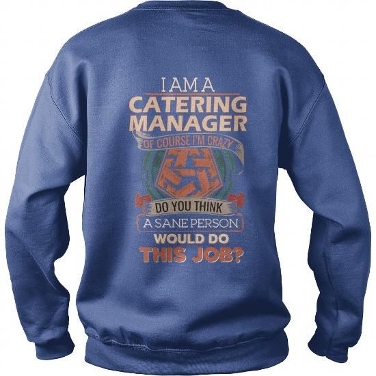 229 best Catering Manager T-Shirts \ Hoodies images on Pinterest - catering manager