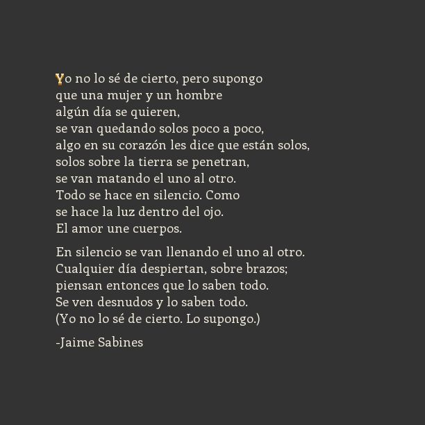 Yo no lo sé de cierto... Poema que contiene el libro Poesía Amorosa de Jaime Sabines. Unboxing y concurso aquí: youtu.be/CzS1mOfoPlY
