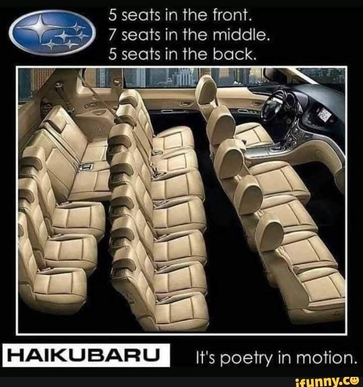 E 7 Seats In The Middle 5 Seats In The Back It S Poetry In Motion Ifunny Funny Memes Funny Funny Pictures
