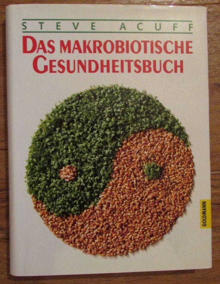 Das makrobiotische Gesundheitsbuch * Steve Acuff Goldmann 2000