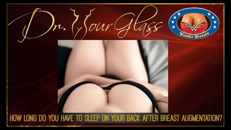 How long do you have to sleep on your back after breast augmentation? Dr.Hourglass Houston Plastic Surgeon Te. (713)636-2729 www.drhourglass.com
