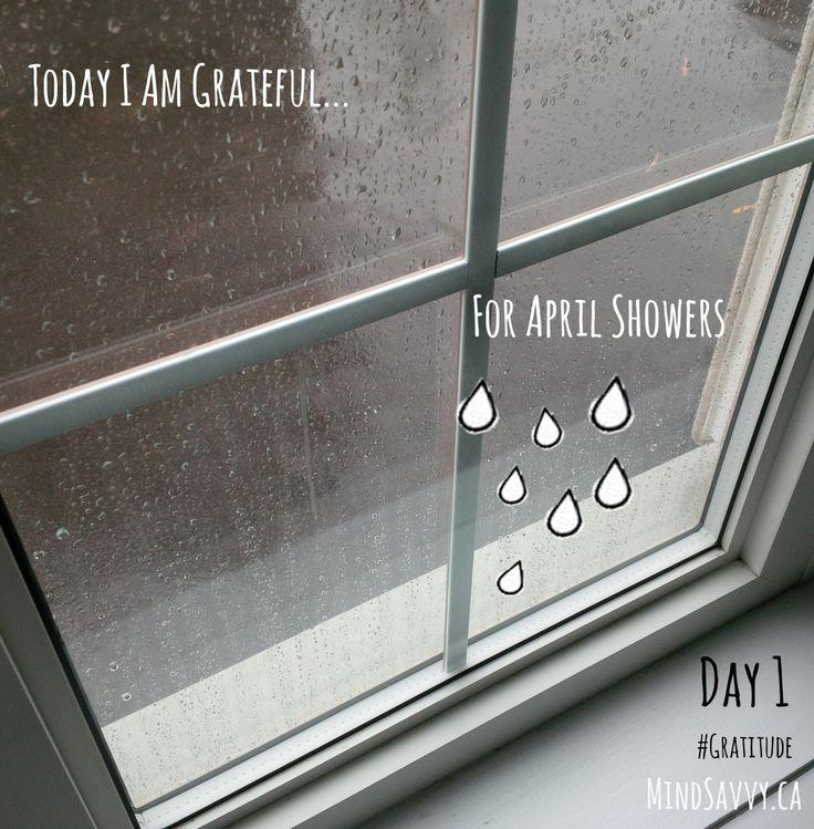 Today I am grateful for April Showers  #365Gratitude #BeMindSavvy