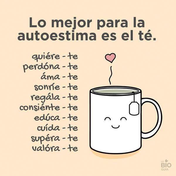Lo mejor para la autoestima es el té.