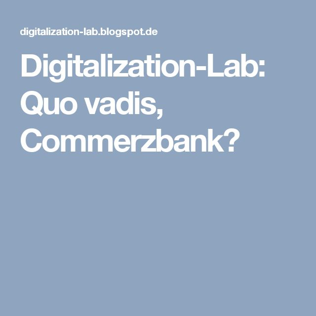 Digitalization-Lab: Quo vadis, Commerzbank?