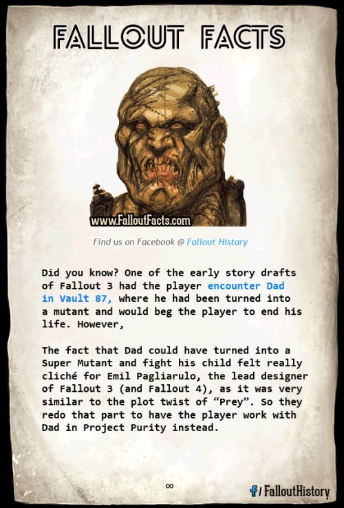 TIL that in one of the early story drafts of Fallout 3 had the player encounter Dad in Vault 87 where he had been turned into a mutant and would beg the player to end his life. More cool facts on myFallout Historypage on Facebook. fallout fallout facts til fallout til fallout history
