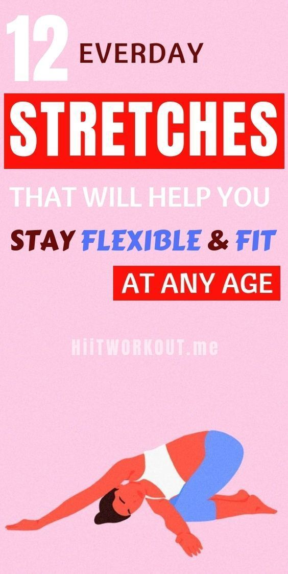 12 Everyday Stretches to Help You Stay Flexible and Avoid Pain at Any Age Loadin