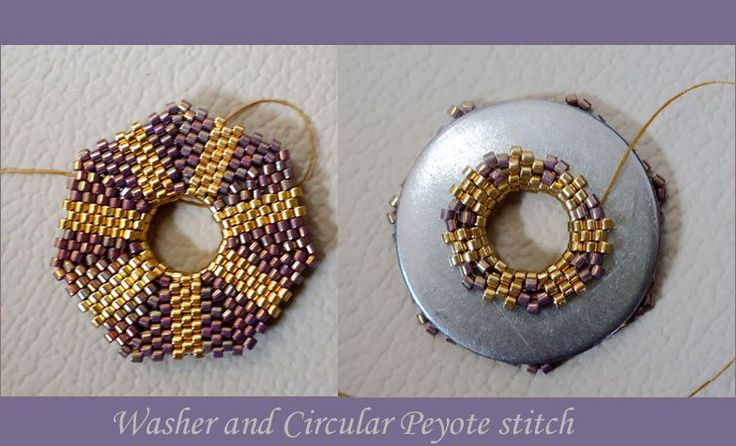 Washer and Circular Peyote stitch This is just a one nice idea for you. Buy a washer (different sizes) in a hardware store. Then you will