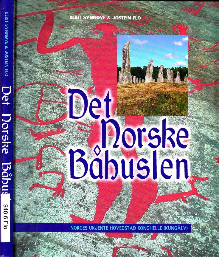 """""""Det norske Båhuslen - og Norges ukjente hovedstad Konghelle (Kungälv)"""" av Berit Synnøve Flo"""