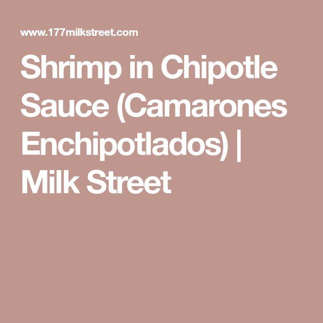 Shrimp in Chipotle Sauce (Camarones Enchipotlados) | Milk Street