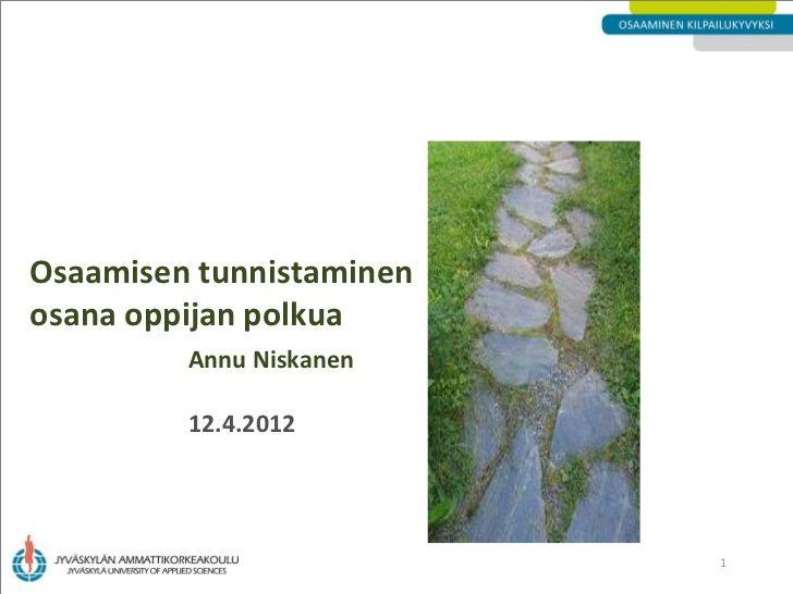 Osaamisen tunnistaminen ja tunnustaminen - Annu Niskanen