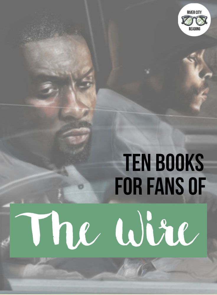 If you loved HBO's THE WIRE, here are ten books you need to read (by season!) | River City Reading