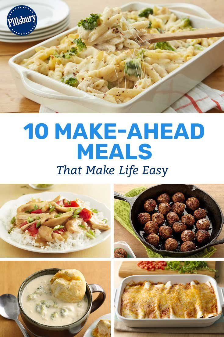 10 Make Ahead Meals That Make Life Easy Dinner Recipes Recipes