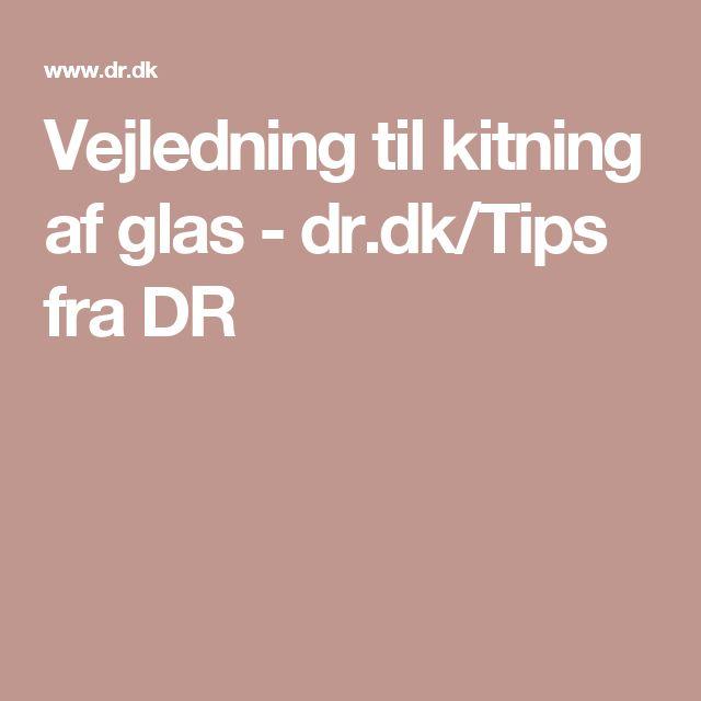 Vejledning til kitning af glas - dr.dk/Tips fra DR
