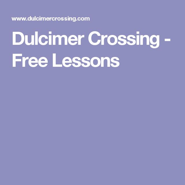 Dulcimer Crossing - Free Lessons
