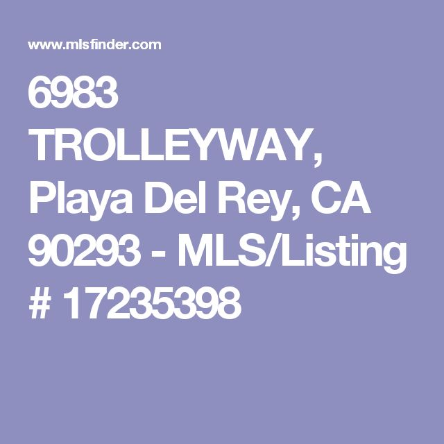 6983 TROLLEYWAY, Playa Del Rey, CA 90293 - MLS/Listing # 17235398