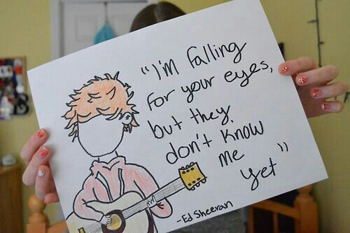 Ed sheeran ♥♥ Im fallin 4 ur eyes but they dont know me yet...