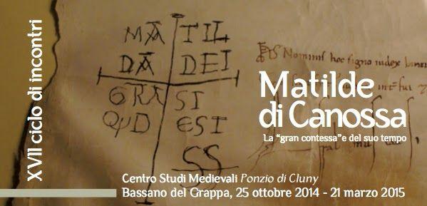 """Italia Medievale: Matilde di Canossa. La Egran contessa"""" e del suo tempo"""