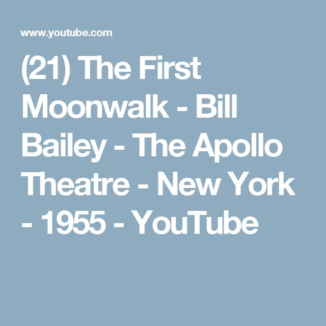 (21) The First Moonwalk - Bill Bailey - The Apollo Theatre - New York - 1955 - YouTube
