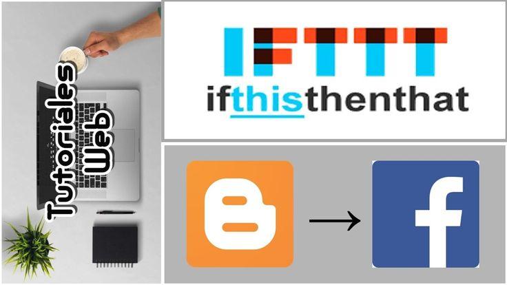 IFTTT 2017 - Publicar automáticamente de Blogger a Facebook (español)