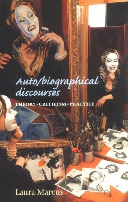 Auto/Biographical Discourses: Theory, Criticism, Practice