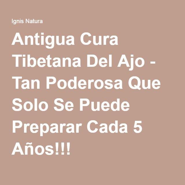 Antigua Cura Tibetana Del Ajo - Tan Poderosa Que Solo Se Puede Preparar Cada 5 Años!!!