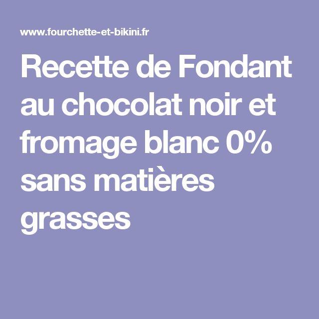 Recette de Fondant au chocolat noir et fromage blanc 0% sans matières grasses