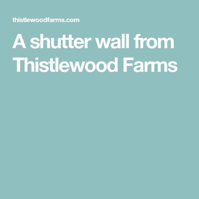 A shutter wall from Thistlewood Farms
