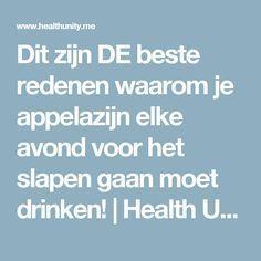 Dit zijn DE beste redenen waarom je appelazijn elke avond voor het slapen gaan moet drinken!   Health Unity