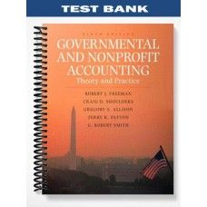 Test Bank Governmental Nonprofit Accounting Theory Practice 9th Edition Smith  at https://fratstock.eu/Test-Bank-Governmental-Nonprofit-Accounting-Theory-Practice-9th-Edition-Smith