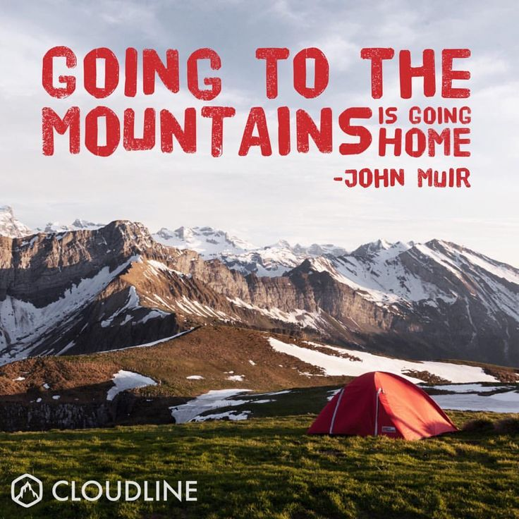 """357 Likes, 1 Comments - CloudLine (@_cloudline) on Instagram: """"""""Going to the mountains is going home."""" - John Muir #hiking #pnw #camping #quote #johnmuir…"""""""