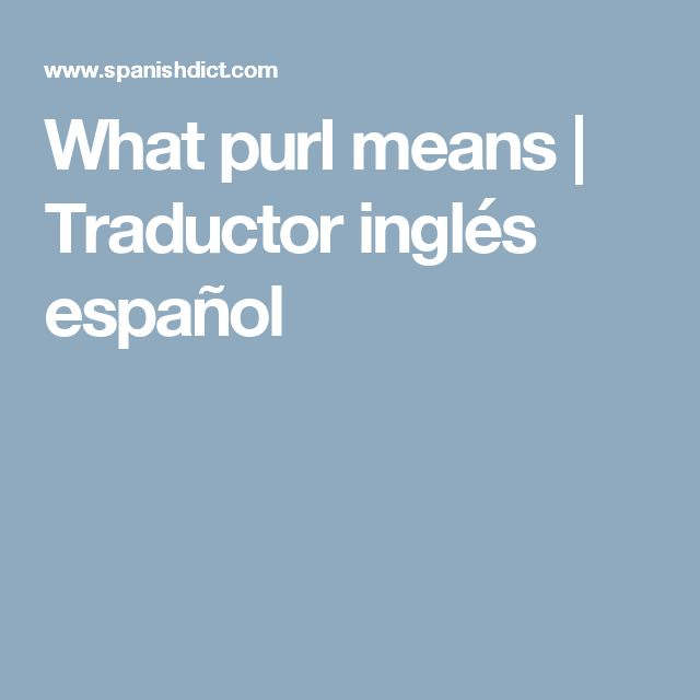 What purl means | Traductor inglés español
