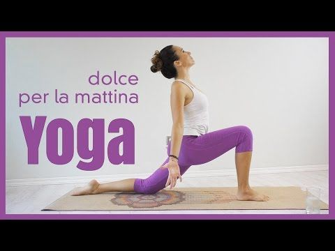 Yoga - La mattina con dolcezza - 30min - YouTube ✿⊱✦★ ♥ ♡༺✿ ☾♡ ♥ ♫ La-la-la Bonne vie ♪ ♥❀ ♢♦ ♡ ❊ ** Have a Nice Day! ** ❊ ღ‿ ❀♥ ~ Sat 04th July 2015 ~ ❤♡༻ ☆༺❀ .•` ✿⊱ ♡༻ ღ☀ᴀ ρᴇᴀcᴇғυʟ ρᴀʀᴀᴅısᴇ¸.•` ✿⊱╮ ♡