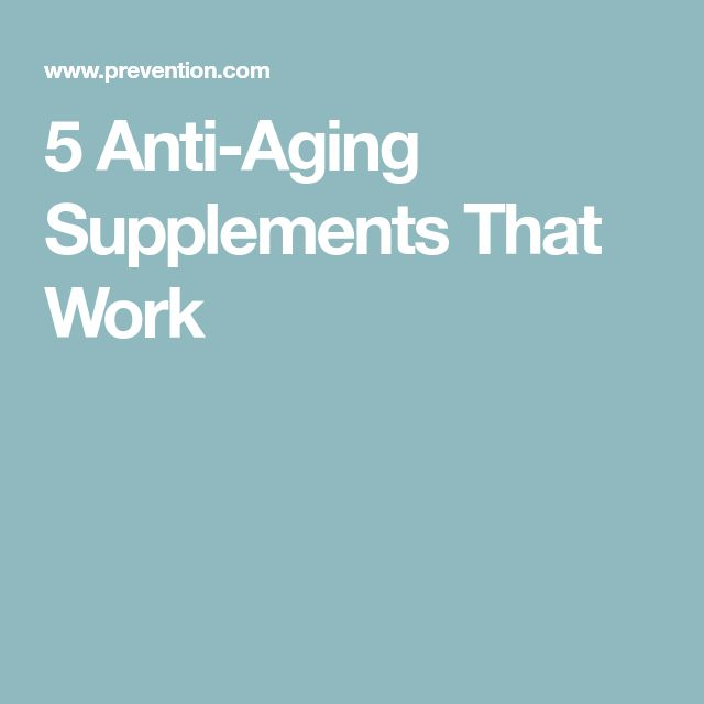 5 Anti-Aging Supplements That Work