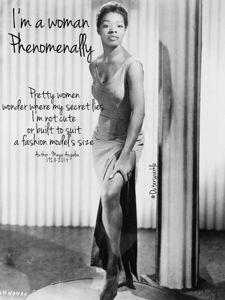 One of my Favorites I Am Woman-Phenomenally by Maya Angelou
