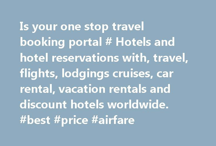 """Is your one stop travel booking portal # Hotels and hotel reservations with, travel, flights, lodgings cruises, car rental, vacation rentals and discount hotels worldwide. #best #price #airfare http://travels.remmont.com/is-your-one-stop-travel-booking-portal-hotels-and-hotel-reservations-with-travel-flights-lodgings-cruises-car-rental-vacation-rentals-and-discount-hotels-worldwide-best-price-airfare/  #cheap flights hotel and car # """"intercontravels.com"""" info Title: InterconTravels.com is…"""