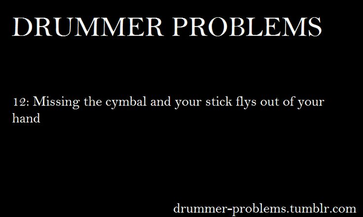 Drummer Problems. OMG I had to tape my sticks because of this!