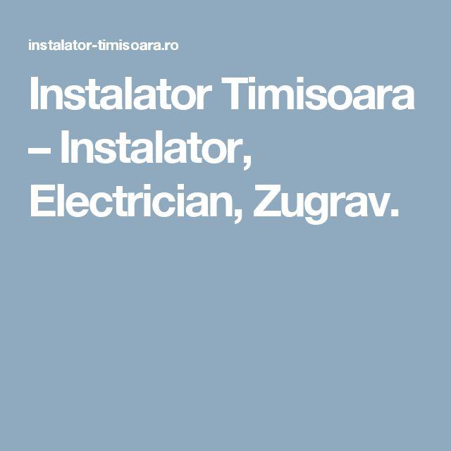 Instalator Timisoara – Instalator, Electrician, Zugrav.
