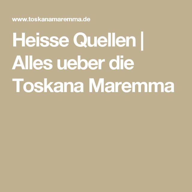 Heisse Quellen | Alles ueber die Toskana Maremma