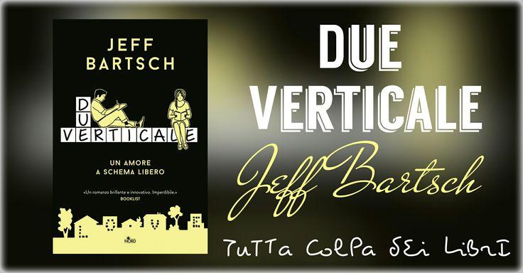 "Anteprima ""Due Verticale"" di Jeff Bartsch"