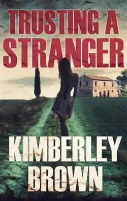 Trusting A Stranger by Kimberley Brown