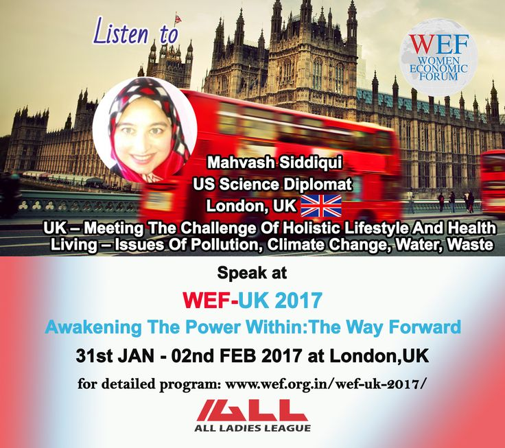 """Mahvash Siddiqui, US Science Diplomat, London, UK Speaks on """"UK-Meeting The Challenge Of Holistic Lifestyle And Health Living-Issues Of Pollution, Climate Change, Water, Waste"""" WEF-UK 2017.  If you would like to learn about WEF-UK 2017, please visit WEF website: http://bit.ly/2eWoBCY"""