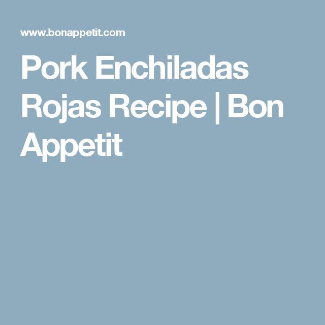 Pork Enchiladas Rojas Recipe | Bon Appetit
